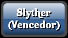 slyther-vencedor